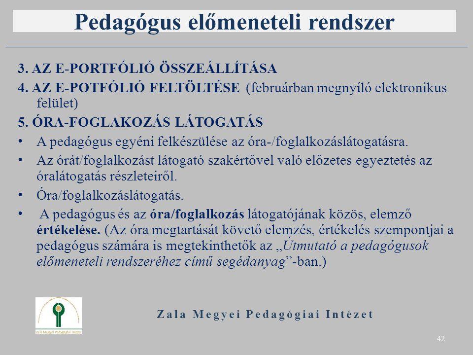 Pedagógus előmeneteli rendszer 3. AZ E-PORTFÓLIÓ ÖSSZEÁLLÍTÁSA 4. AZ E-POTFÓLIÓ FELTÖLTÉSE (februárban megnyíló elektronikus felület) 5. ÓRA-FOGLAKOZÁ