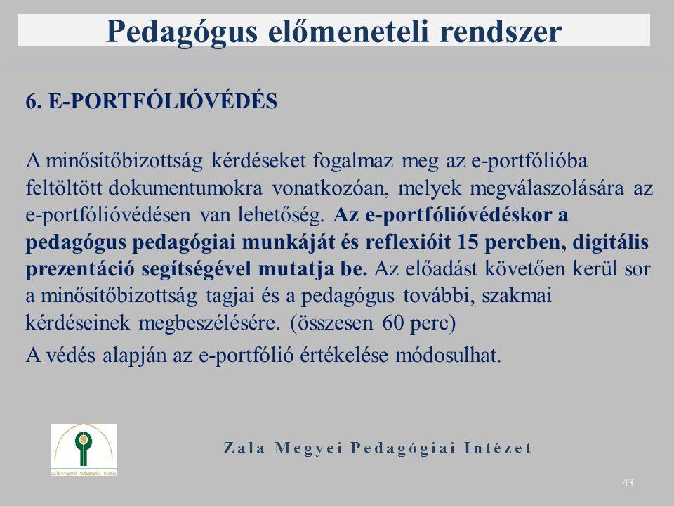 Pedagógus előmeneteli rendszer 6. E-PORTFÓLIÓVÉDÉS A minősítőbizottság kérdéseket fogalmaz meg az e-portfólióba feltöltött dokumentumokra vonatkozóan,
