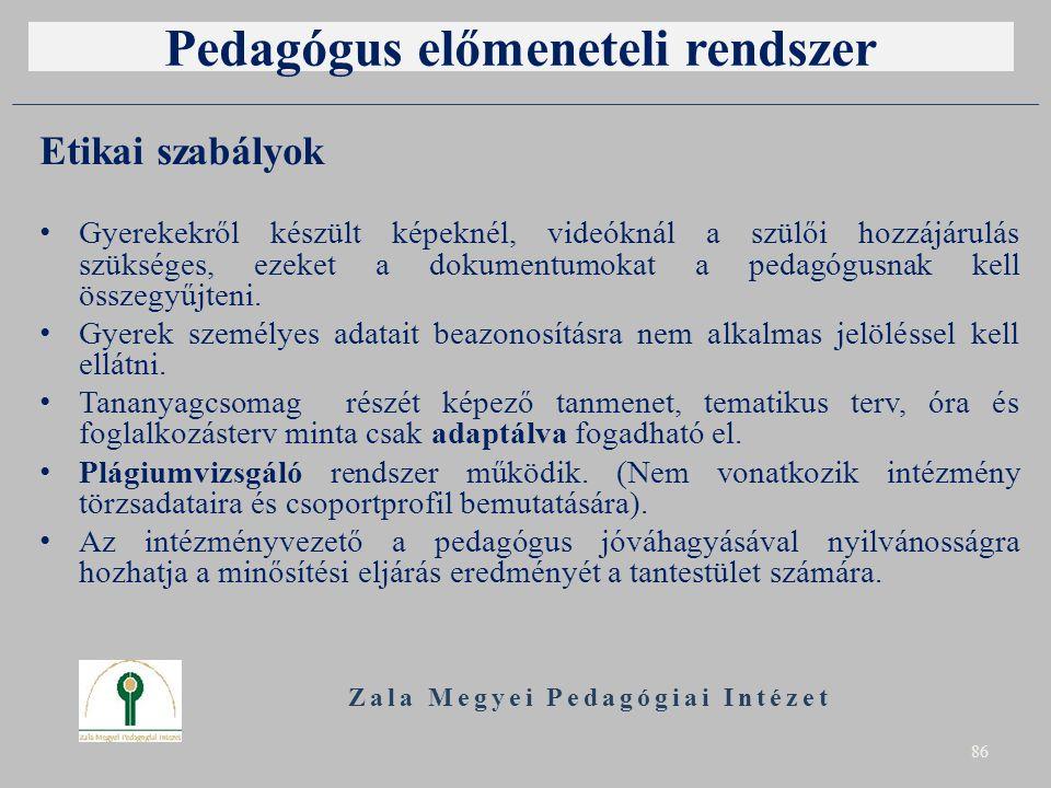 Pedagógus előmeneteli rendszer Etikai szabályok Gyerekekről készült képeknél, videóknál a szülői hozzájárulás szükséges, ezeket a dokumentumokat a ped