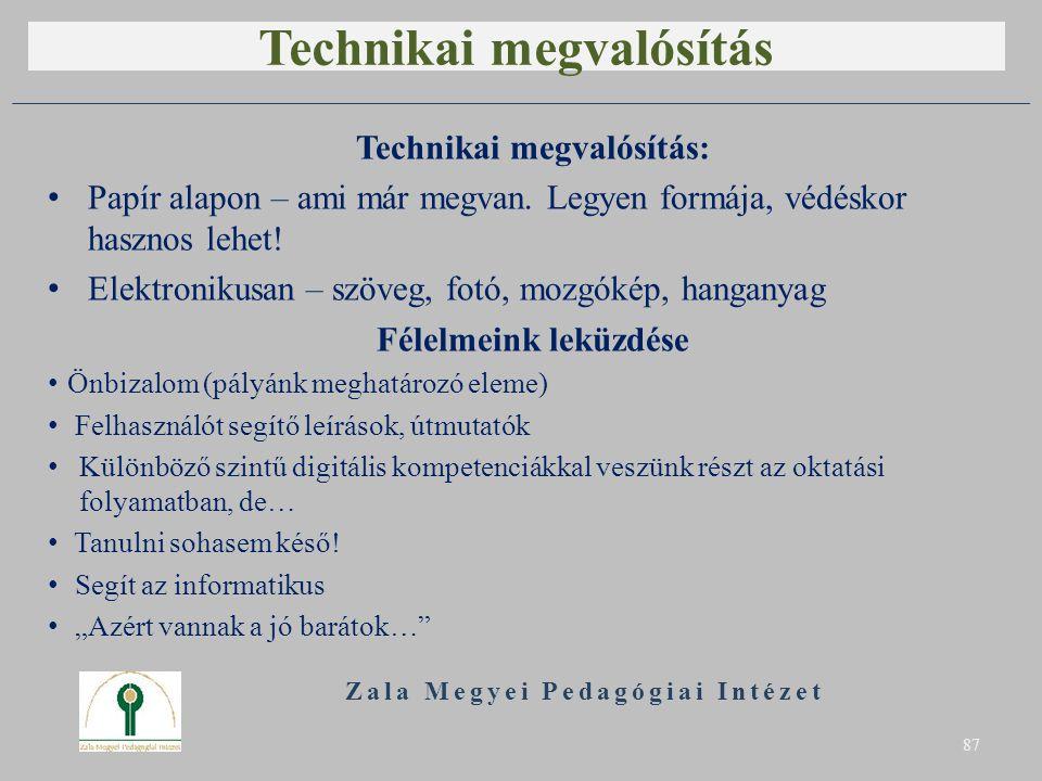 Technikai megvalósítás Technikai megvalósítás: Papír alapon – ami már megvan.