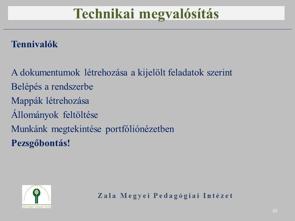 Technikai megvalósítás Tennivalók A dokumentumok létrehozása a kijelölt feladatok szerint Belépés a rendszerbe Mappák létrehozása Állományok feltöltés