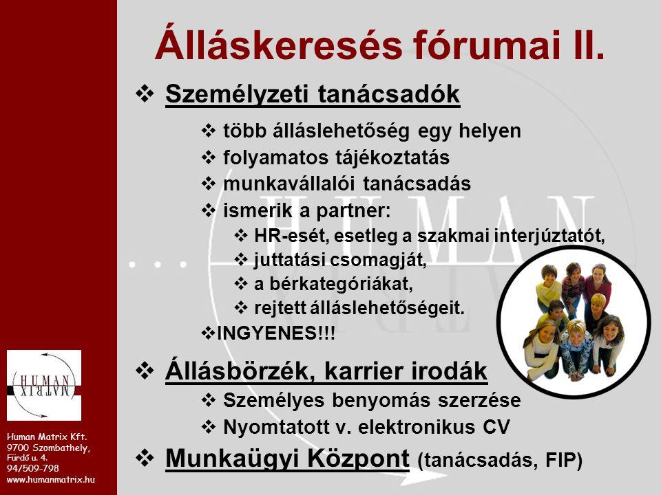 Human Matrix Kft. 9700 Szombathely, Fürdő u. 4. 94/509-798 www.humanmatrix.hu  Személyzeti tanácsadók  több álláslehetőség egy helyen  folyamatos t