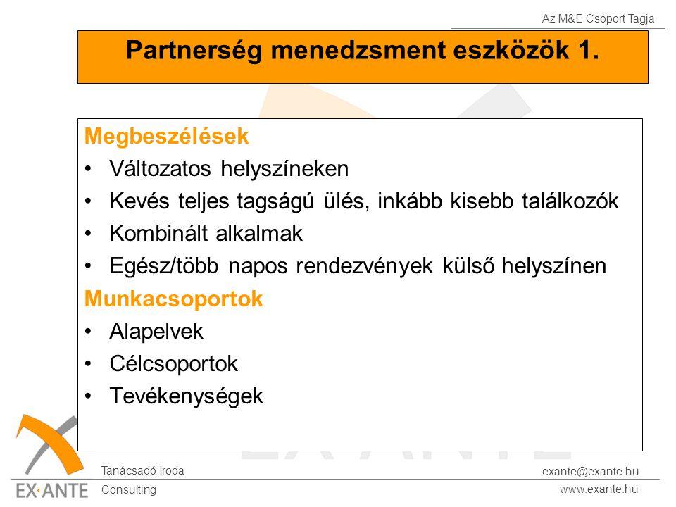 Az M&E Csoport Tagja Tanácsadó Iroda www.exante.hu Consulting exante@exante.hu Partnerség menedzsment eszközök 1. Megbeszélések Változatos helyszíneke