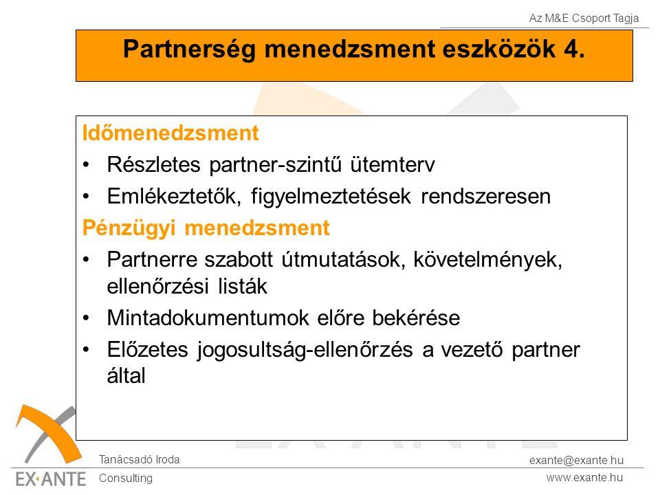 Az M&E Csoport Tagja Tanácsadó Iroda www.exante.hu Consulting exante@exante.hu Partnerség menedzsment eszközök 4. Időmenedzsment Részletes partner-szi