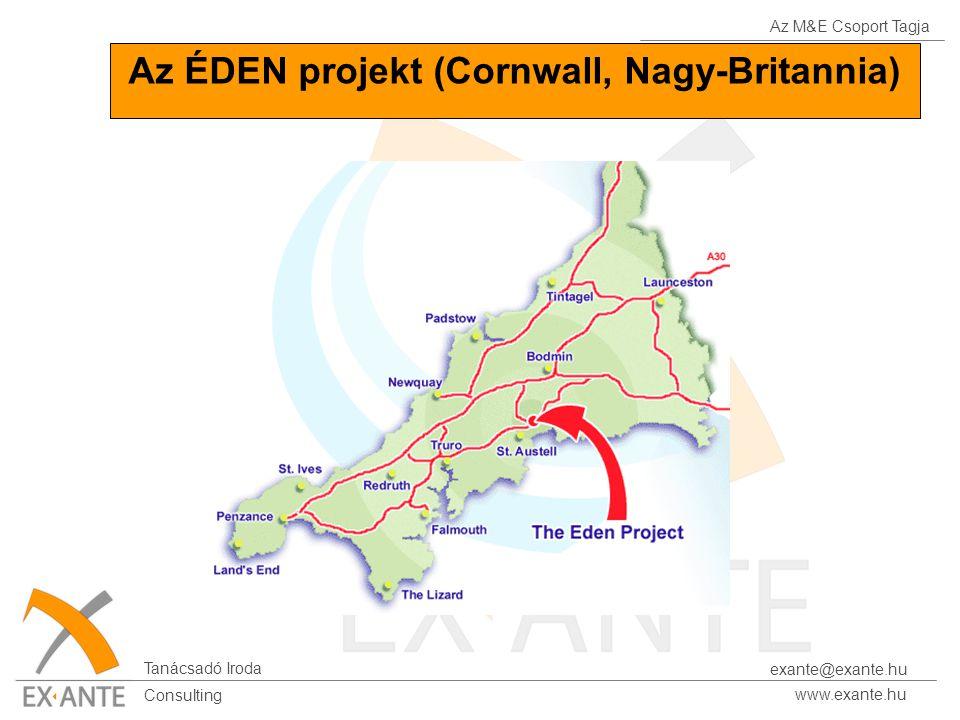 Az M&E Csoport Tagja Tanácsadó Iroda www.exante.hu Consulting exante@exante.hu Az ÉDEN projekt (Cornwall, Nagy-Britannia)