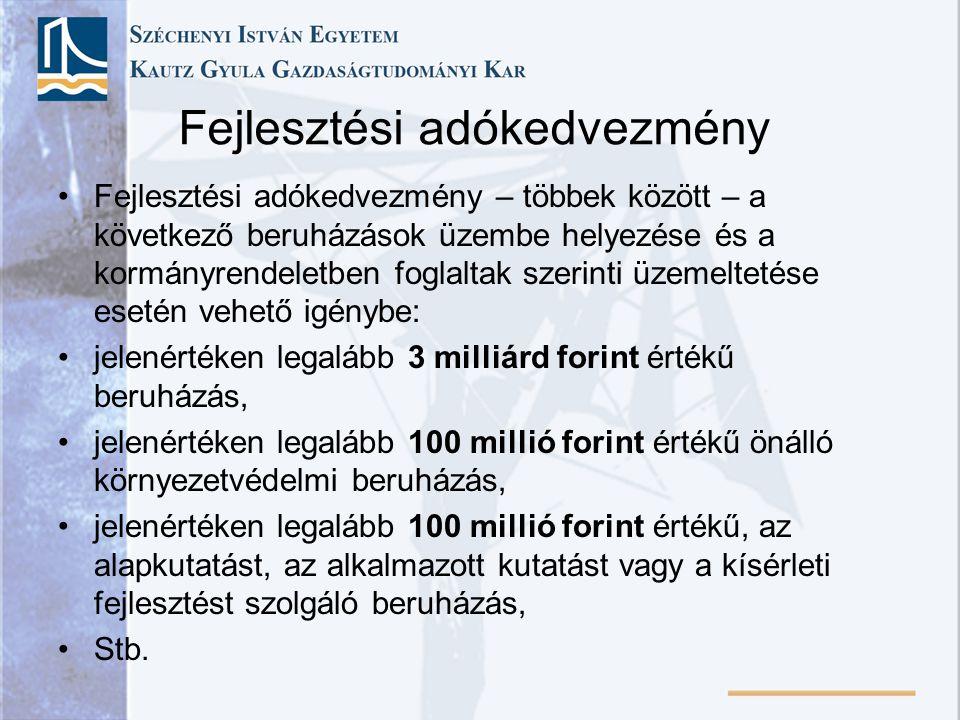 Fejlesztési adókedvezmény Fejlesztési adókedvezmény – többek között – a következő beruházások üzembe helyezése és a kormányrendeletben foglaltak szeri