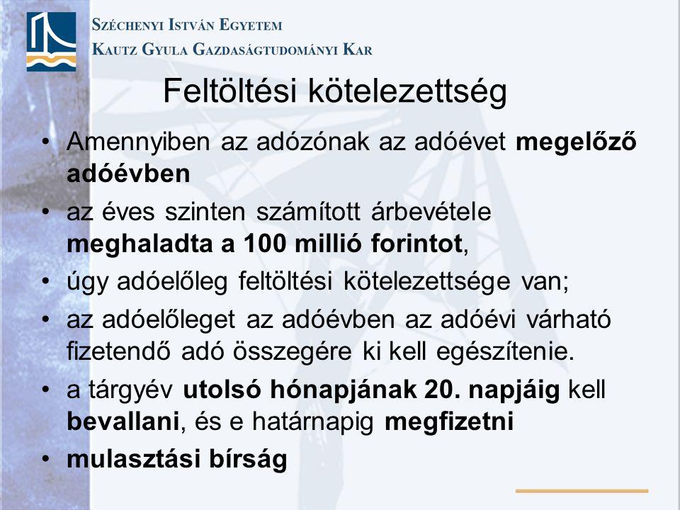 Feltöltési kötelezettség Amennyiben az adózónak az adóévet megelőző adóévben az éves szinten számított árbevétele meghaladta a 100 millió forintot, úg