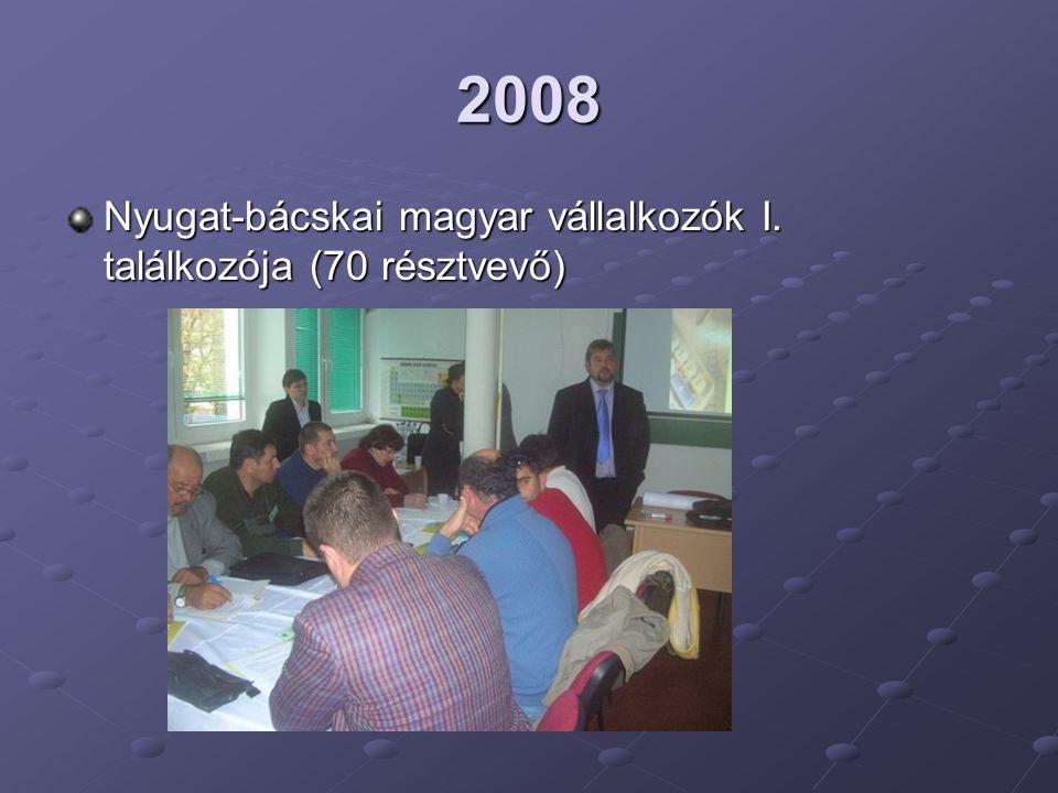 2008 Nyugat-bácskai magyar vállalkozók I. találkozója (70 résztvevő)