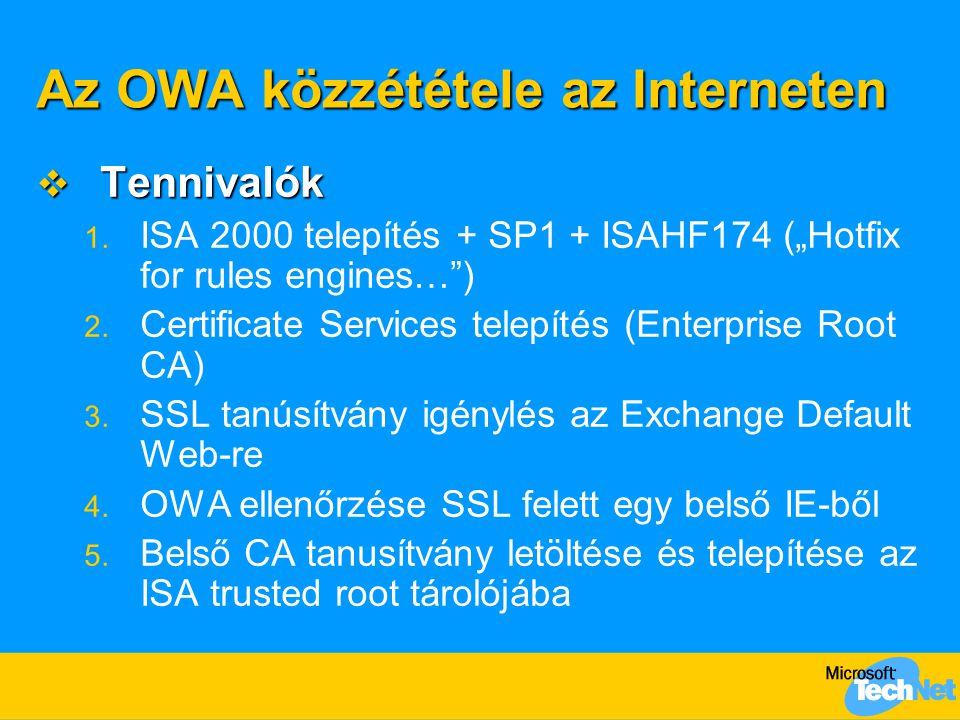 Összefoglalás  Hozzáférés az Irodai szolgáltatásokhoz az Internetről  Outlook Web Access, SmartCard/VPN, WebDAV  Mobil szolgáltatások bevezetése  Outlook Mobile Access, ActiveSync Server, SMS kiértesítés  Rendszerfelügyelet  Állapot felügyelet, riasztás, távoli adminisztráció  Mit.