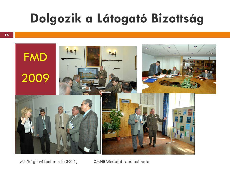 Dolgozik a Látogató Bizottság FMD 2009 Minőségügyi konferencia 2011, ZMNE Minőségbiztosítási Iroda 16