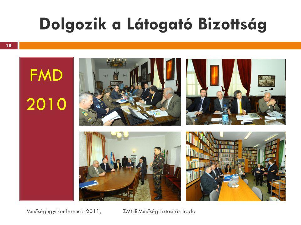 Dolgozik a Látogató Bizottság FMD 2010 Minőségügyi konferencia 2011, ZMNE Minőségbiztosítási Iroda 18