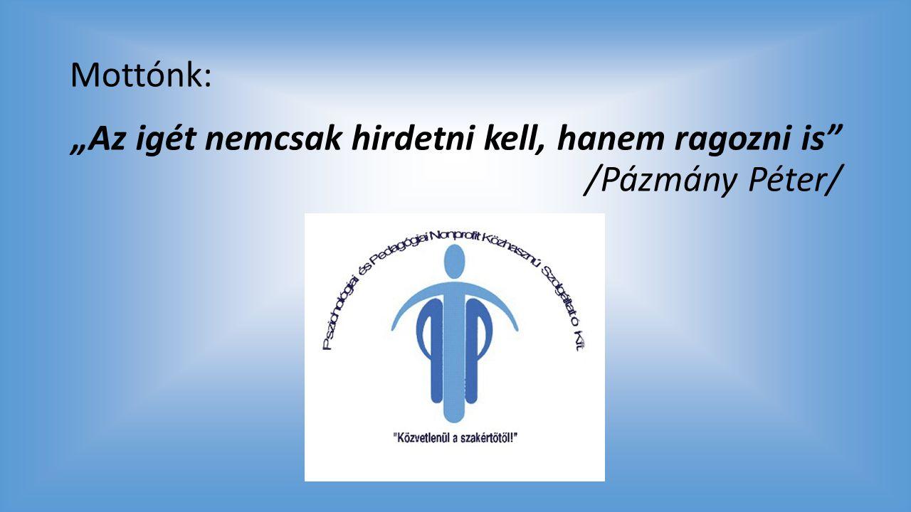 """A pályázó szervezet bemutatása A """"Pszichológiai és Pedagógiai Nonprofit Közhasznú Szolgáltató Kft."""