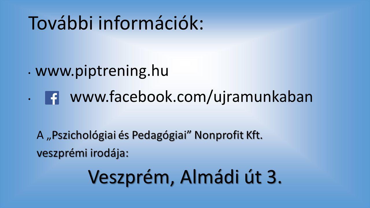 "További információk: www.piptrening.hu www.facebook.com/ujramunkaban Pszichológiai és Pedagógiai"" Nonprofit Kft. A ""Pszichológiai és Pedagógiai"" Nonpr"