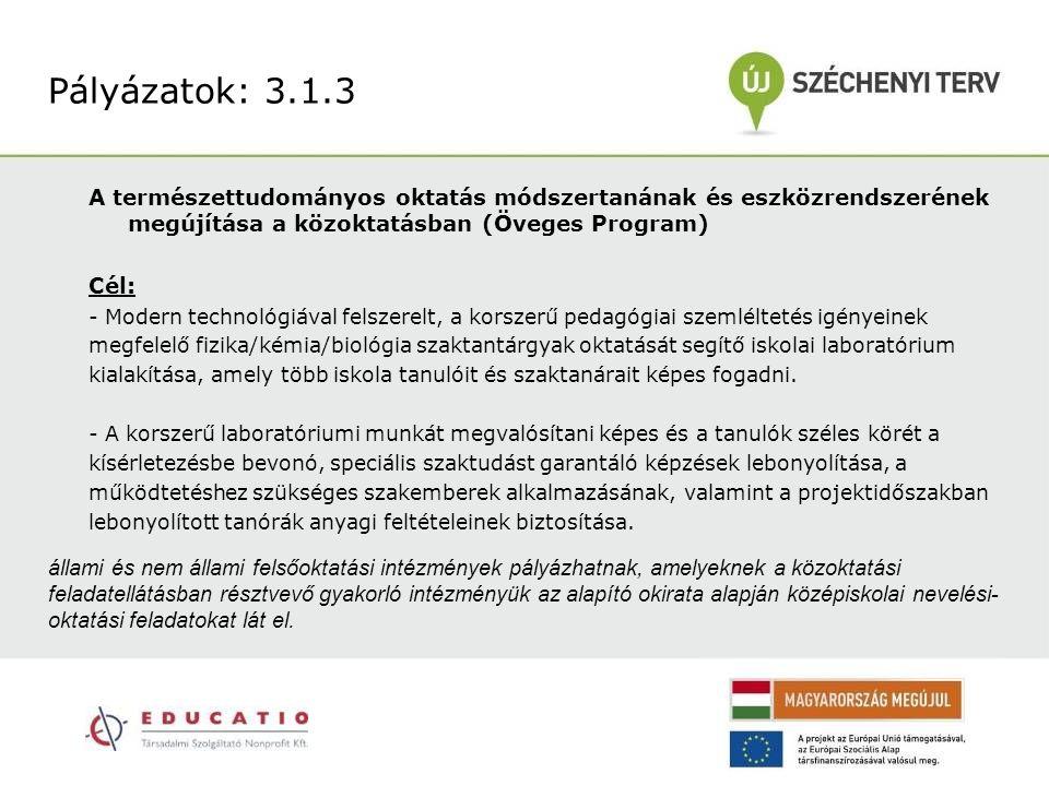 A természettudományos oktatás módszertanának és eszközrendszerének megújítása a közoktatásban (Öveges Program) Cél: - Modern technológiával felszerelt