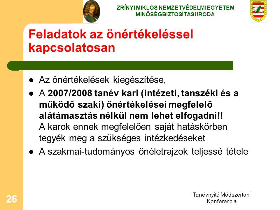 Tanévnyitó Módszertani Konferencia 26 Feladatok az önértékeléssel kapcsolatosan Az önértékelések kiegészítése, A 2007/2008 tanév kari (intézeti, tansz