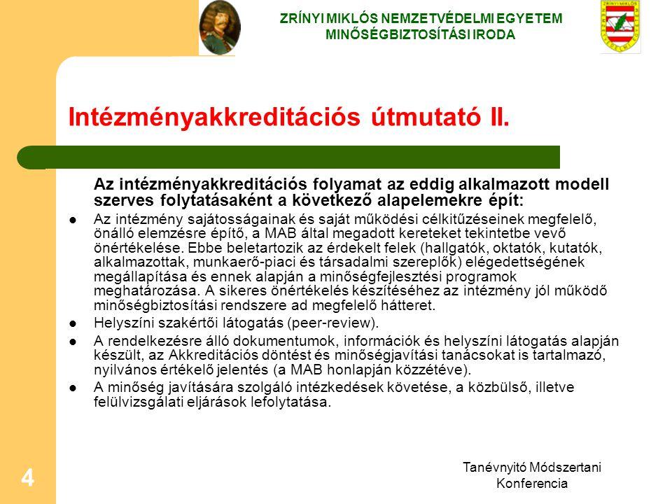 Tanévnyitó Módszertani Konferencia 4 Intézményakkreditációs útmutató II. Az intézményakkreditációs folyamat az eddig alkalmazott modell szerves folyta