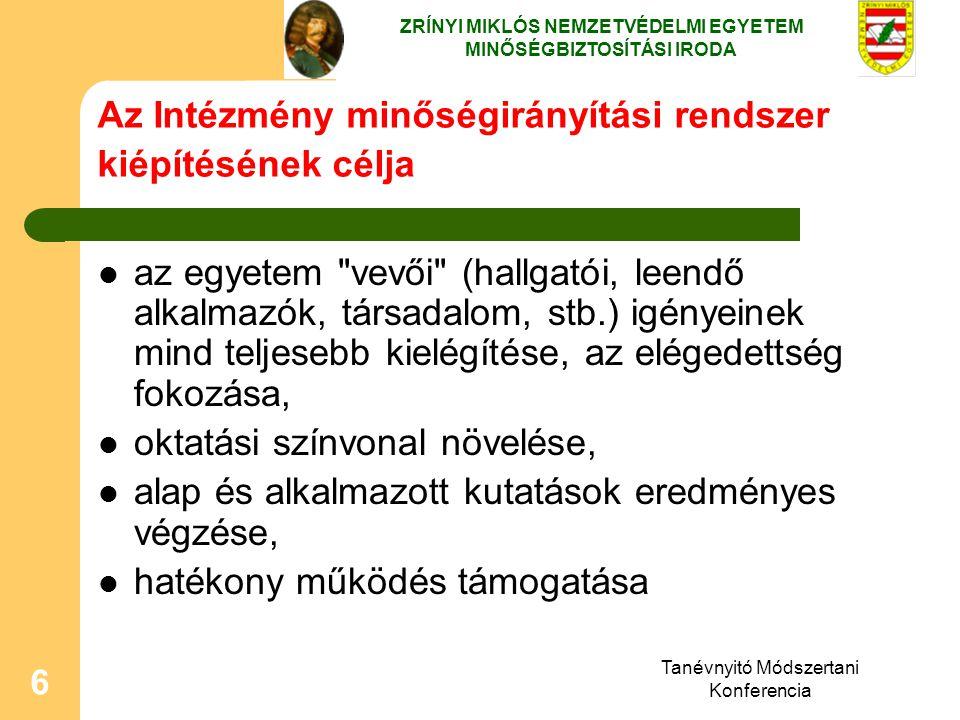 Tanévnyitó Módszertani Konferencia 6 Az Intézmény minőségirányítási rendszer kiépítésének célja az egyetem