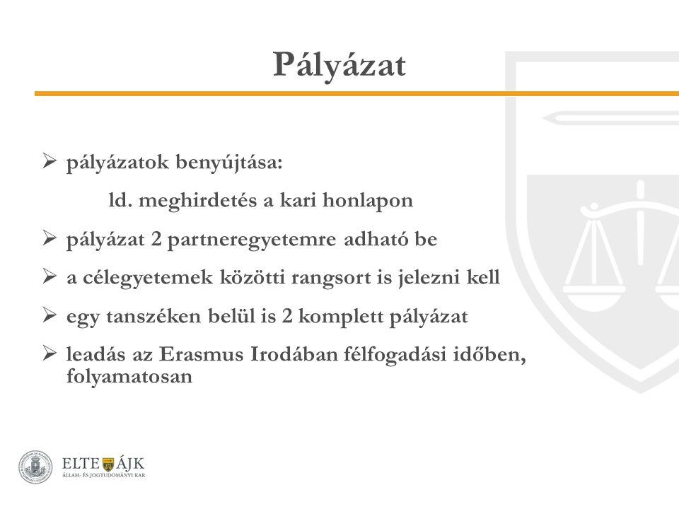 Bírálat  a tanszékeken zajlik a HÖK egy-egy delegáltjának közreműködésével  a tanszéki rangsorban 1.