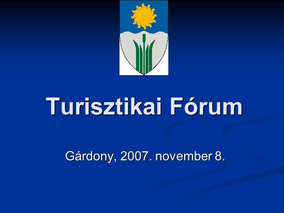 Turisztikai Fórum Gárdony, 2007. november 8.