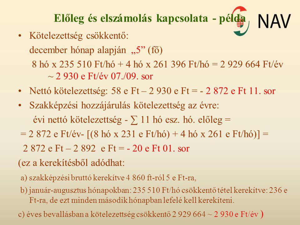 """Előleg és elszámolás kapcsolata - példa Kötelezettség csökkentő: december hónap alapján """"5"""" (fő) 8 hó x 235 510 Ft/hó + 4 hó x 261 396 Ft/hó = 2 929 6"""