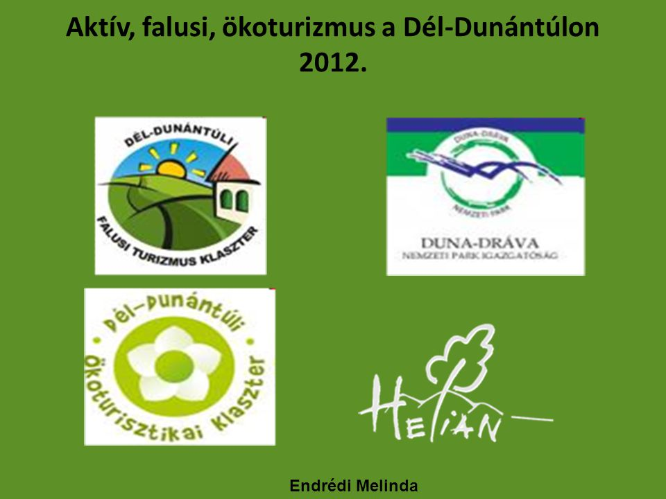 Aktív, falusi, ökoturizmus a Dél-Dunántúlon 2012. Endrédi Melinda