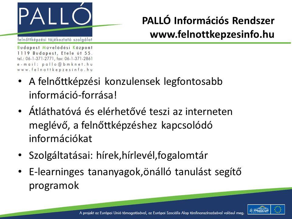 PALLÓ Információs Rendszer www.felnottkepzesinfo.hu A felnőttképzési konzulensek legfontosabb információ-forrása! Átláthatóvá és elérhetővé teszi az i