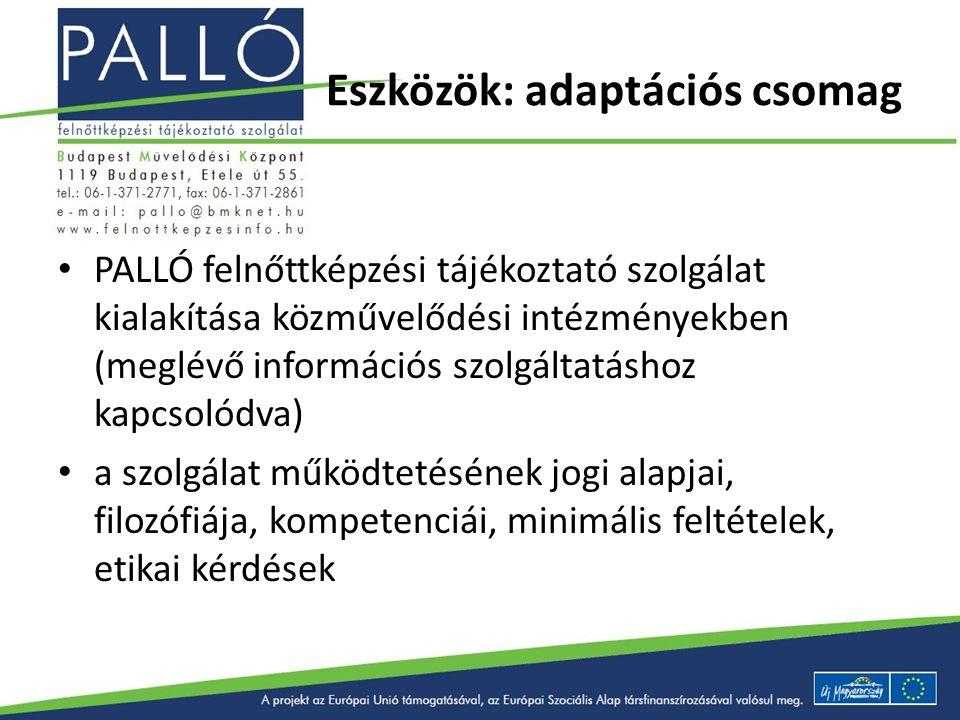 Eszközök: adaptációs csomag PALLÓ felnőttképzési tájékoztató szolgálat kialakítása közművelődési intézményekben (meglévő információs szolgáltatáshoz k