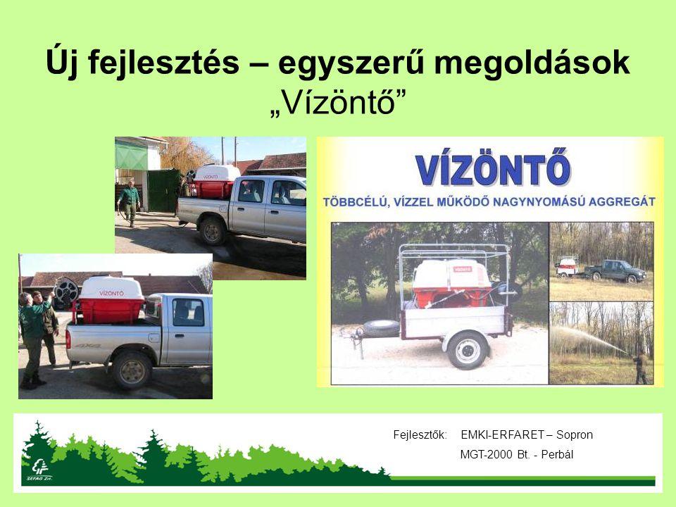 """Új fejlesztés – egyszerű megoldások """"Vízöntő"""" Fejlesztők: EMKI-ERFARET – Sopron MGT-2000 Bt. - Perbál"""