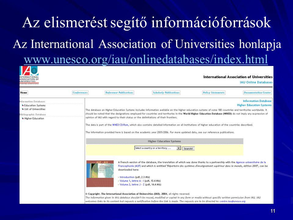 11 Az elismerést segítő információforrások Az International Association of Universities honlapja www.unesco.org/iau/onlinedatabases/index.html www.une