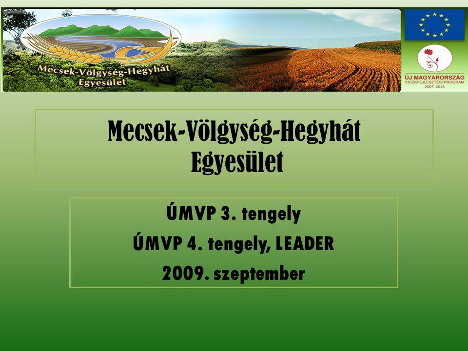 Mecsek-Völgység-Hegyhát Egyesület ÚMVP 3. tengely ÚMVP 4. tengely, LEADER 2009. szeptember