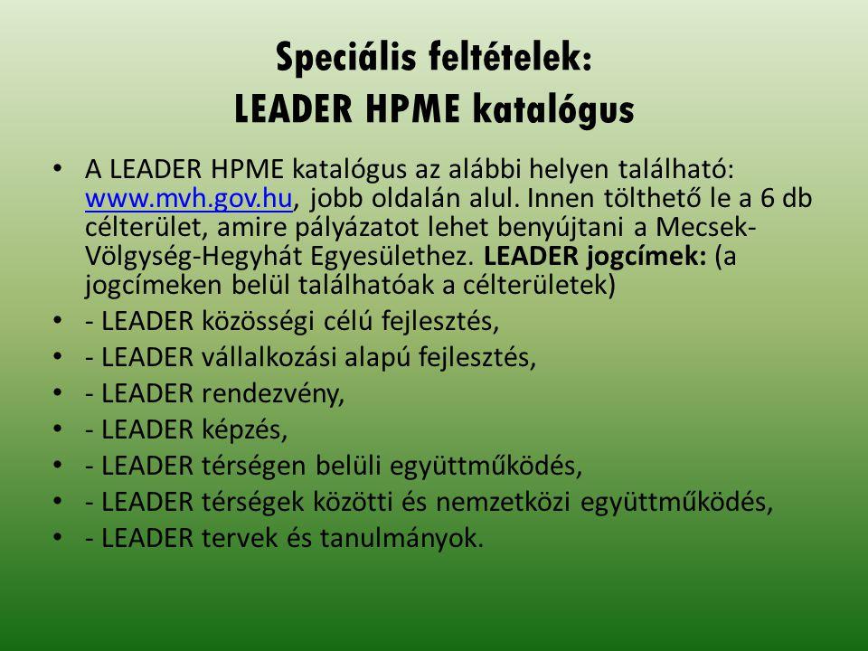 Speciális feltételek: LEADER HPME katalógus A LEADER HPME katalógus az alábbi helyen található: www.mvh.gov.hu, jobb oldalán alul.