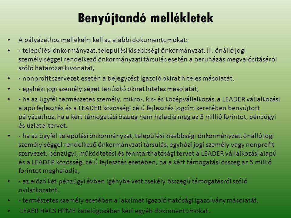 Benyújtandó mellékletek A pályázathoz mellékelni kell az alábbi dokumentumokat: - települési önkormányzat, települési kisebbségi önkormányzat, ill.
