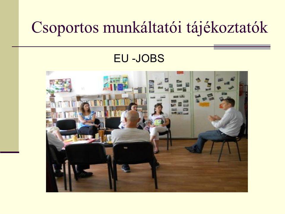 Csoportos munkáltatói tájékoztatók EU -JOBS