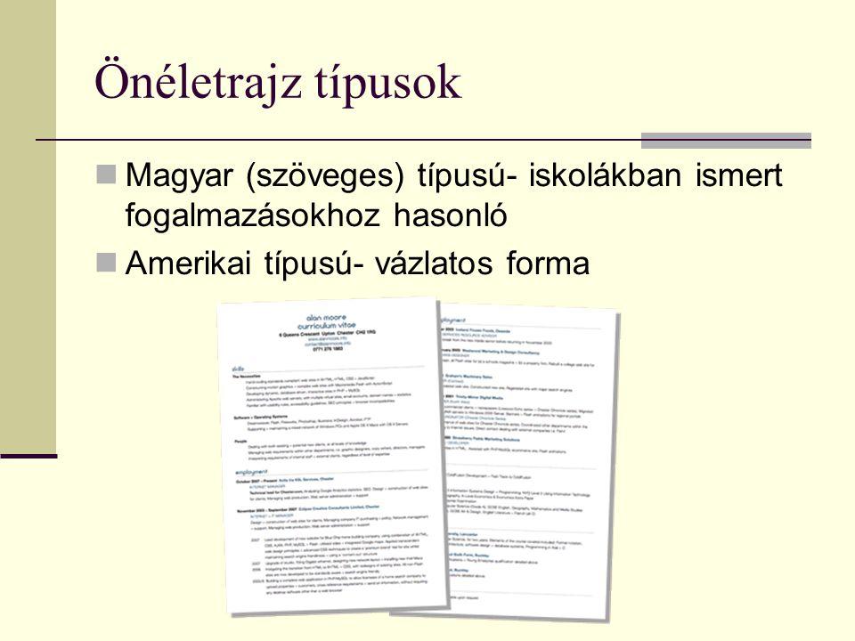 Önéletrajz típusok Magyar (szöveges) típusú- iskolákban ismert fogalmazásokhoz hasonló Amerikai típusú- vázlatos forma