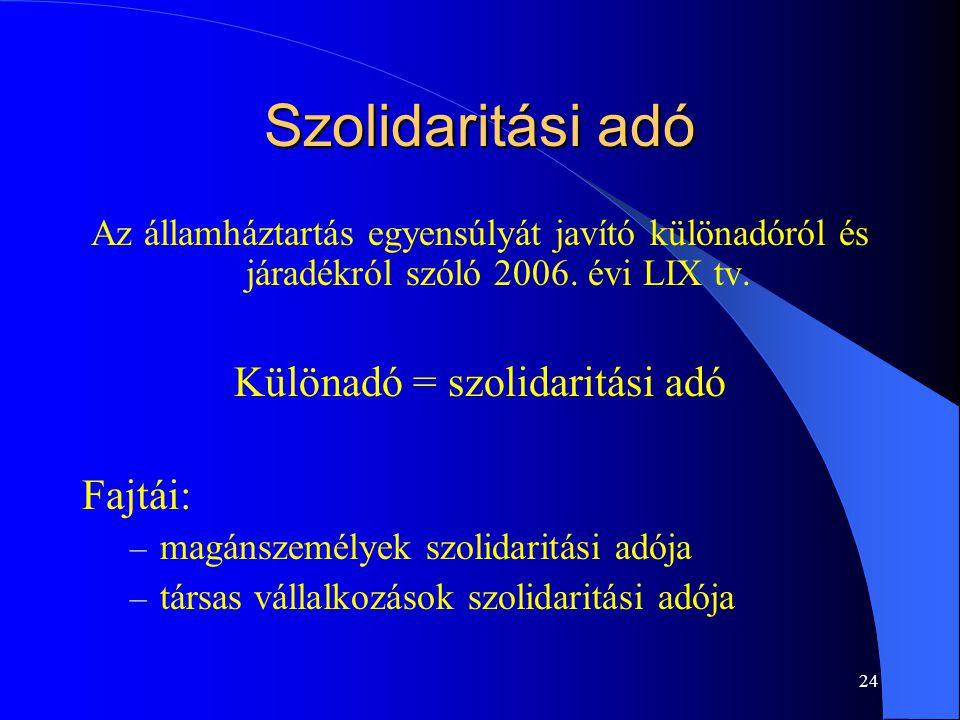 25 Társas vállalkozások szolidaritási adója Adóalap meghatározása: Adózás előtti eredmény Adó mértéke: 4%