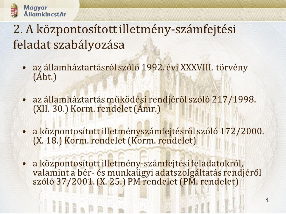 4 2.A központosított illetmény-számfejtési feladat szabályozása az államháztartásról szóló 1992.