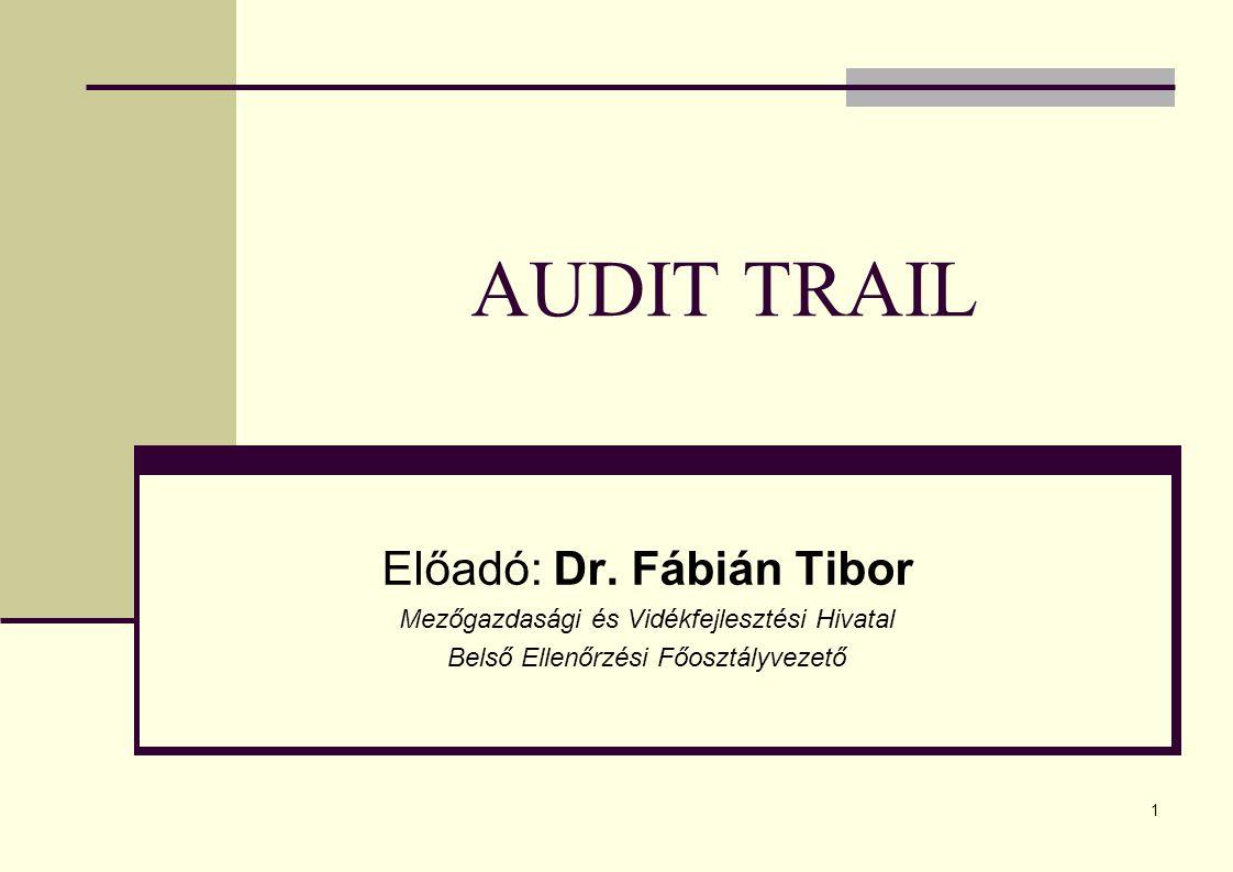 1 AUDIT TRAIL Előadó: Dr.