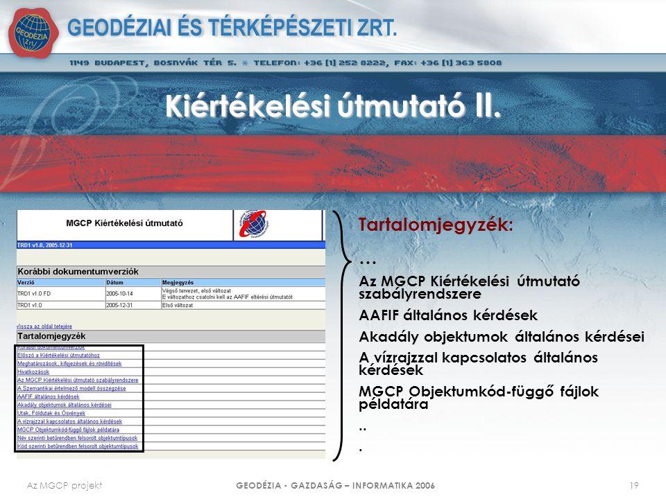 Az MGCP projekt GEODÉZIA - GAZDASÁG – INFORMATIKA 2006 19 Kiértékelési útmutató II. Tartalomjegyzék: … Az MGCP Kiértékelési útmutató szabályrendszere