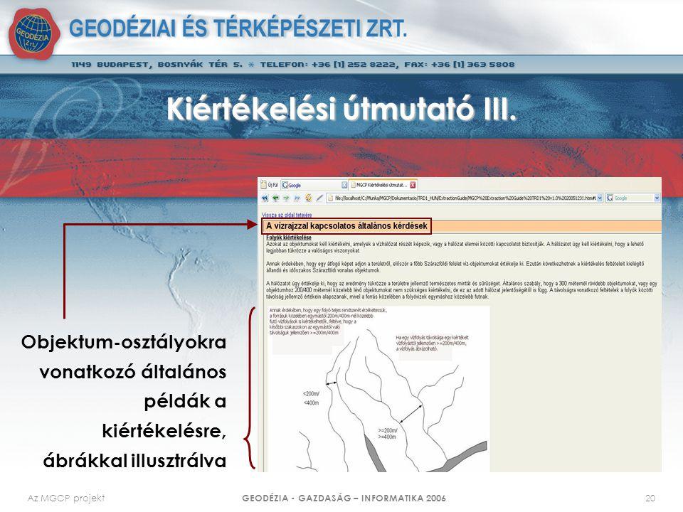 Az MGCP projekt GEODÉZIA - GAZDASÁG – INFORMATIKA 2006 20 Kiértékelési útmutató III.