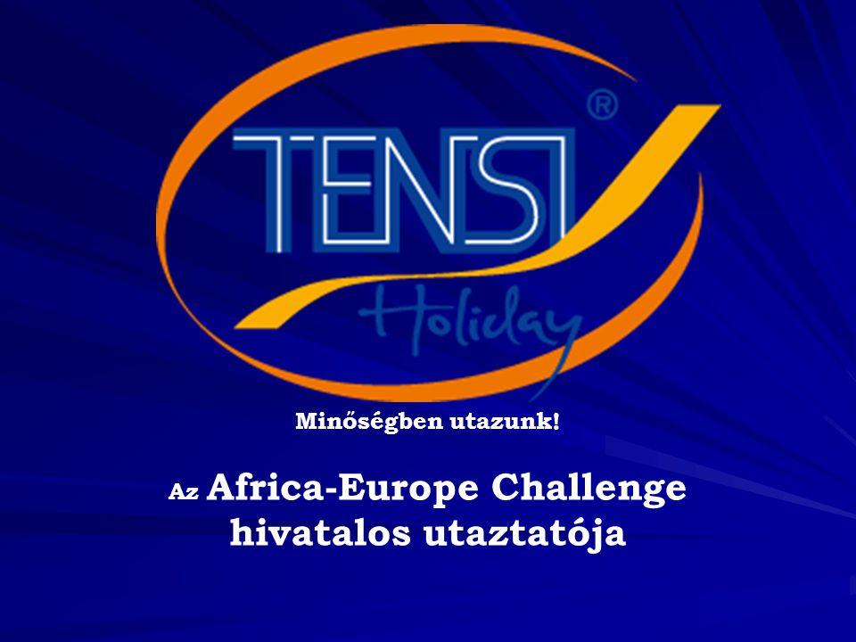 Minőségben utazunk! Az Africa-Europe Challenge hivatalos utaztatója