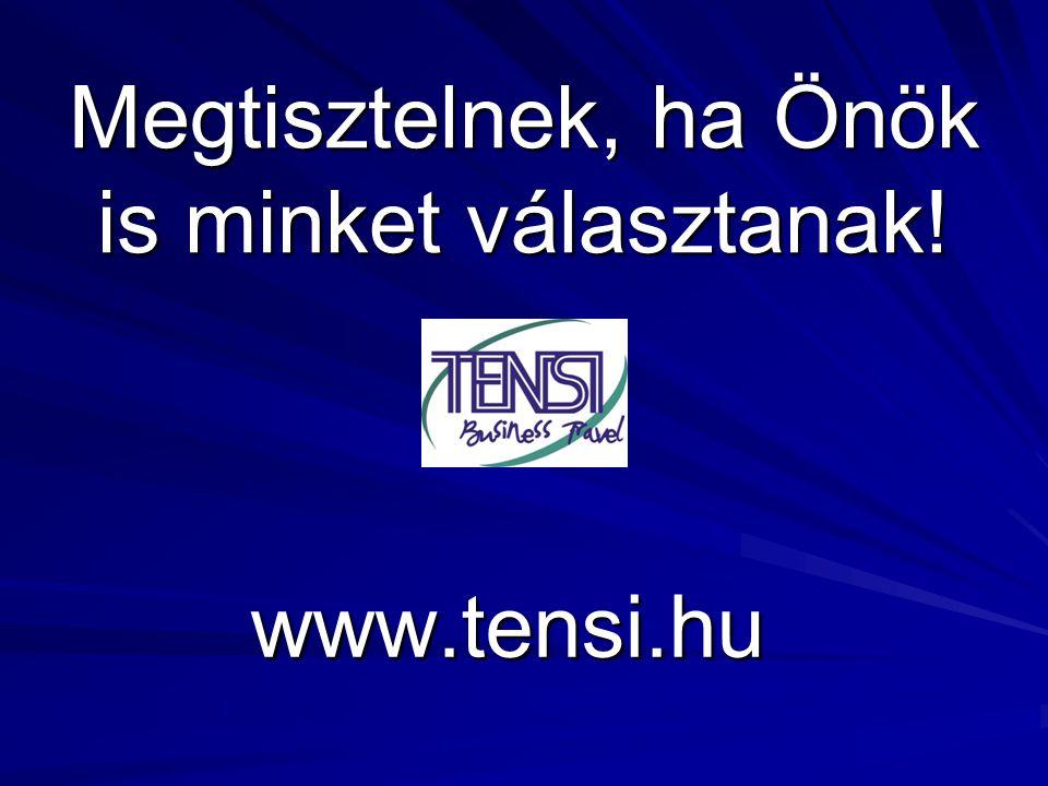 Megtisztelnek, ha Önök is minket választanak! www.tensi.hu