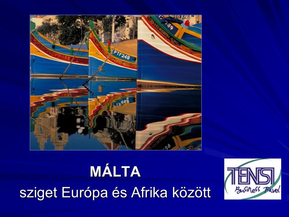 MÁLTA sziget Európa és Afrika között