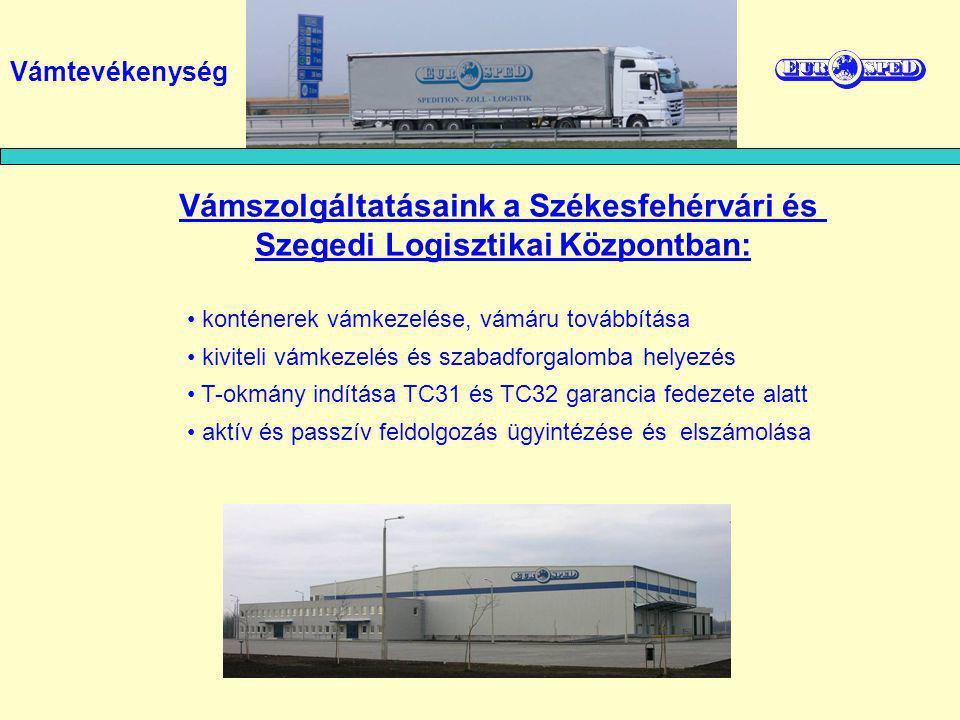konténerek vámkezelése, vámáru továbbítása kiviteli vámkezelés és szabadforgalomba helyezés T-okmány indítása TC31 és TC32 garancia fedezete alatt aktív és passzív feldolgozás ügyintézése és elszámolása Vámszolgáltatásaink a Székesfehérvári és Szegedi Logisztikai Központban: Vámtevékenység