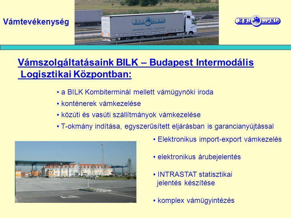 a BILK Kombiterminál mellett vámügynöki iroda konténerek vámkezelése közúti és vasúti szállítmányok vámkezelése T-okmány indítása, egyszerűsített eljá
