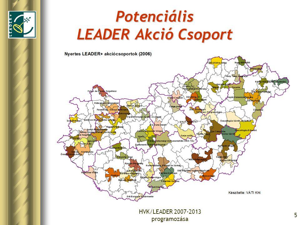 HVK/LEADER 2007-2013 programozása 6 Potenciális LEADER Akció Csoport –A csoport létrehozásában a HVI-nek fontos szerepe van mint tanácsadó, szervező, hálózatépítő és moderátor.