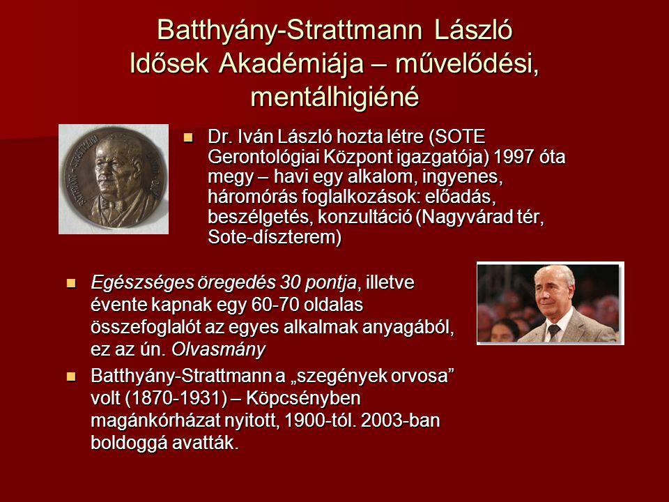 Batthyány-Strattmann László Idősek Akadémiája – művelődési, mentálhigiéné Dr.