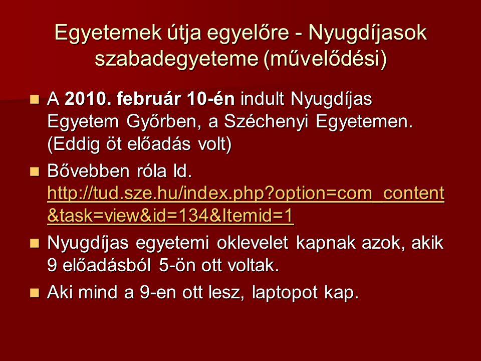 Egyetemek útja egyelőre - Nyugdíjasok szabadegyeteme (művelődési) A 2010.
