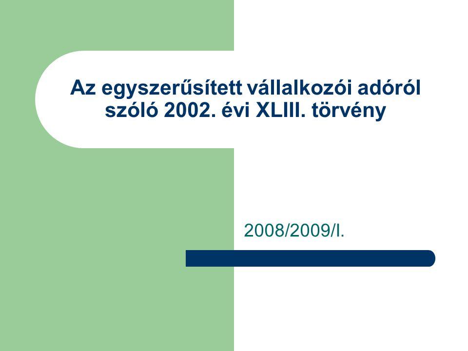 Az egyszerűsített vállalkozói adóról szóló 2002. évi XLIII. törvény 2008/2009/I.