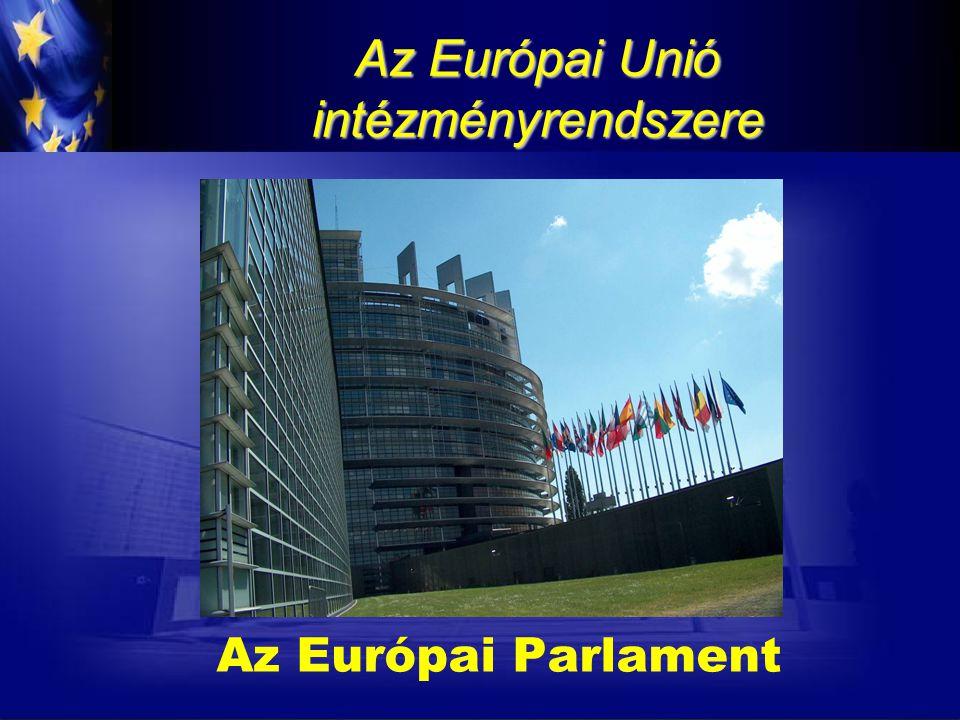 2) Az EP szervezete  Elnök (2 és fél év) és alelnökök (►Parlamenti iroda)  Kvesztorok (a parlamenti iroda tanácsadói)  Bizottságok  Képviselőcsoportok  Elnökök Konferenciája (az EP elnöke és a politikai frakciók vezetői)  Főtitkárság (főtitkár, 3-4 ezer tisztviselő segíti az EP munkáját)
