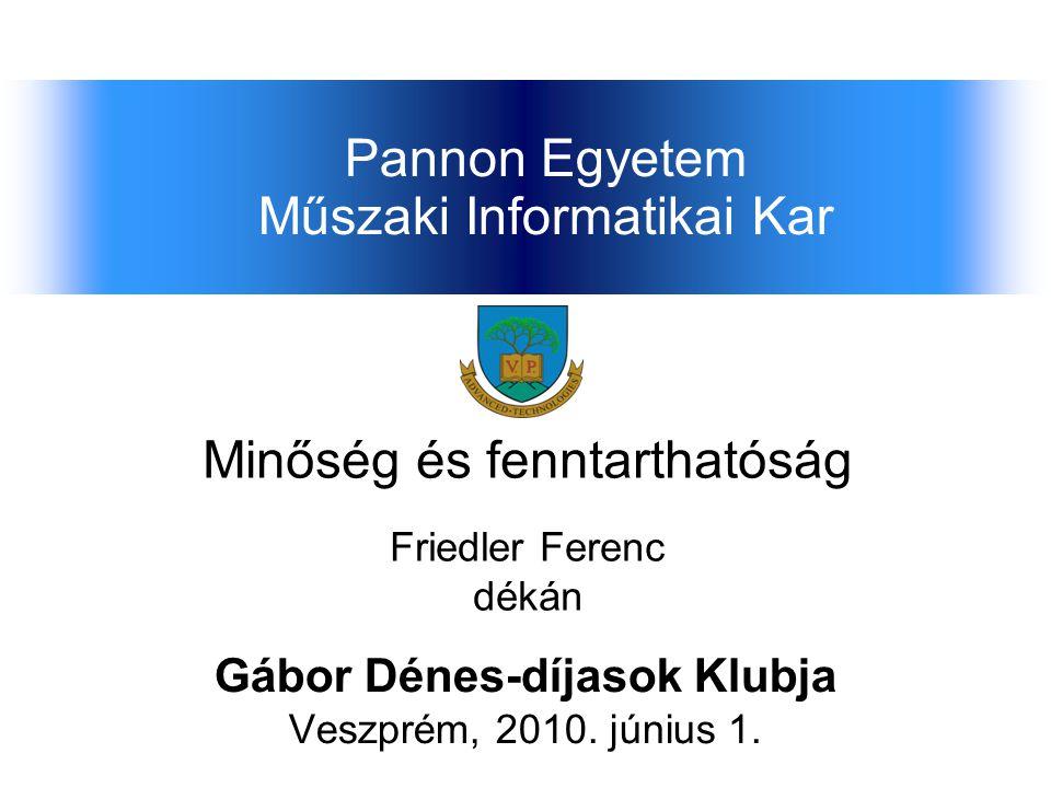 Pannon Egyetem Műszaki Informatikai Kar Gábor Dénes-díjasok Klubja Veszprém, 2010.